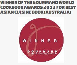 WINNER of the Gourmand World Cookbook Awards 2013 for Best Asian Cuisine Book (Australia)